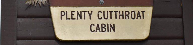 PLENTY CUTTHROAT CABIN
