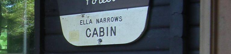 ELLA NARROWS CABIN